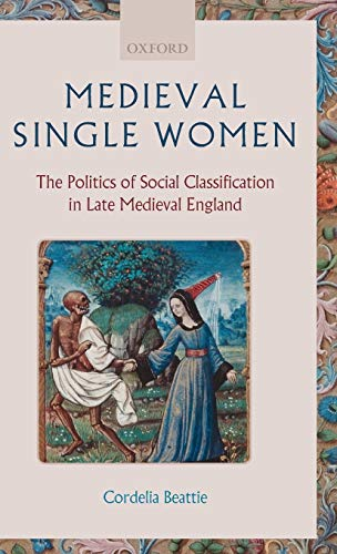 9780199283415: Medieval Single Women: The Politics of Social Classification in Late Medieval England