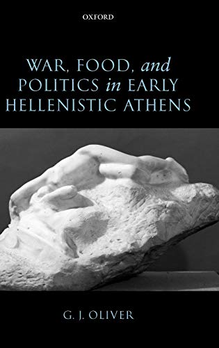 9780199283507: War, Food, and Politics in Early Hellenistic Athens