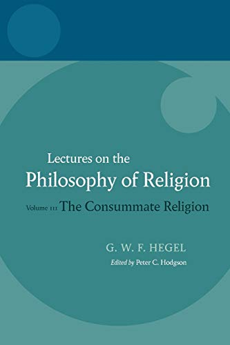 9780199283552: 3: Hegel: Lectures on the Philosophy of Religion: Volume III: The Consummate Religion