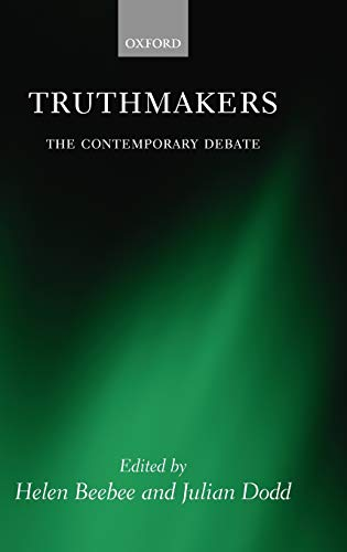 9780199283569: Truthmakers: The Contemporary Debate (Mind Association Occasional Series)