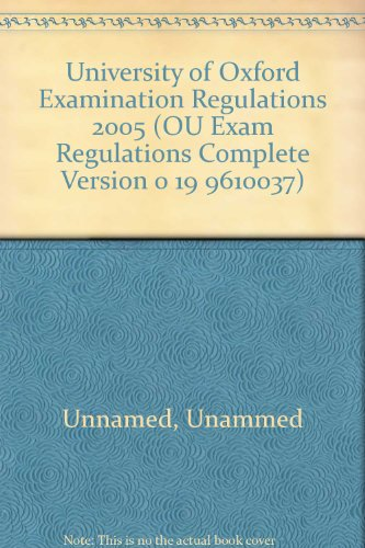 9780199283743: University of Oxford Examination Regulations 2005 (OU Exam Regulations Complete Version 0 19 9610037)