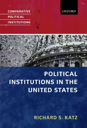 9780199283835: Political Institutions in the United States (Comparative Political Institutions Series)