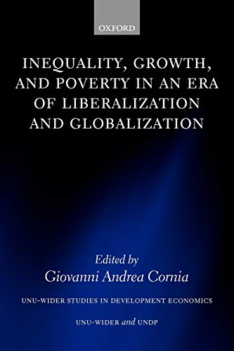 9780199284108: Inequality, Growth, and Poverty in an Era of Liberalization and Globalization (UNU/WIDER Studies in Development Economics)