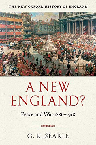9780199284405: A New England?: Peace and War 1886-1918 (New Oxford History of England)