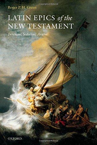9780199284573: Latin Epics of the New Testament: Juvencus, Sedulius, Arator