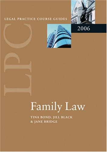 LPC Family Law 2006 (Blackstone Legal Practice Course Guide) (9780199284849) by Tina Bond; Jane Bridge; Jill M. Black