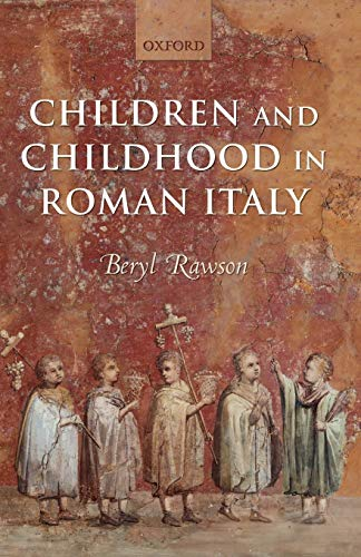 9780199285174: Children and Childhood in Roman Italy