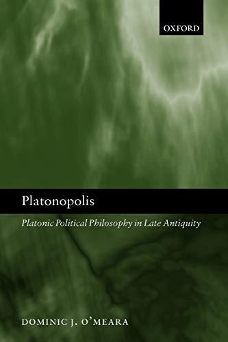 9780199285532: Platonopolis: Platonic Political Philosophy in Late Antiquity