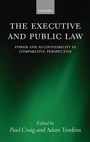 9780199285594: The Executive and Public Law: Power and Accountability in Comparative Perspective