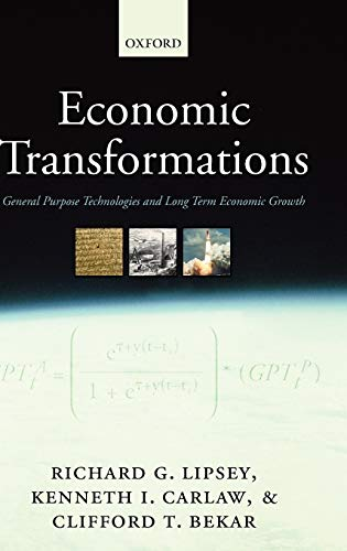 9780199285648: Economic Transformations: General Purpose Technologies and Long-Term Economic Growth