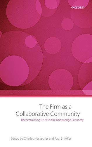 9780199286034: The Firm as a Collaborative Community: The Reconstruction of Trust in the Knowledge Economy