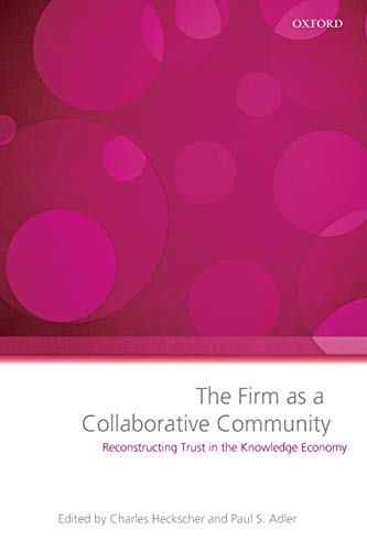 9780199286041: The Firm as a Collaborative Community: Reconstructing Trust in the Knowledge Economy