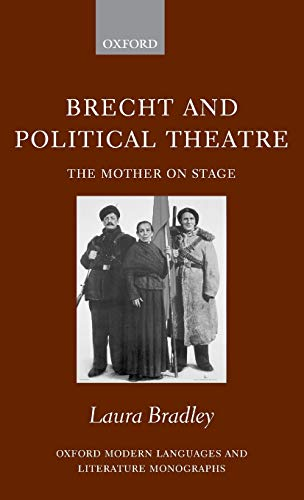 9780199286584: Brecht and Political Theatre: The Mother on Stage (Oxford Modern Languages and Literature Monographs)