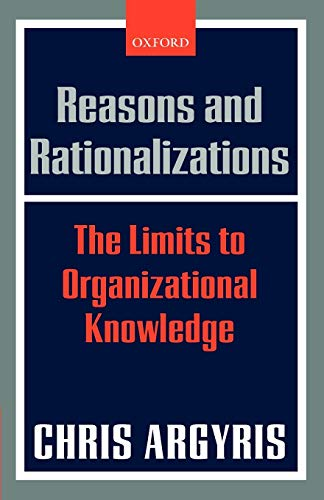 9780199286829: Reasons and Rationalizations: The Limits to Organizational Knowledge