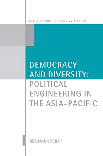 9780199286874: Democracy and Diversity: Political Engineering in the Asia - Pacific (Oxford Studies in Democratization)