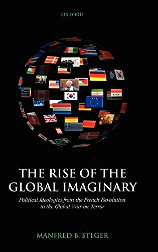The rise of the global imaginary : political ideologies from the French revolution to the global ...