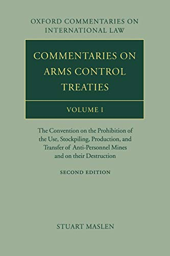9780199287024: Commentaries on Arms Control Treaties Volume 1: The Convention on the Prohibition of the Use, Stockpiling, Production, and Transfer of Anti-Personnel Mines and on their Destruction