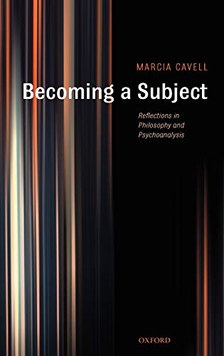 9780199287086: Becoming a Subject: Reflections in Philosophy and Psychoanalysis