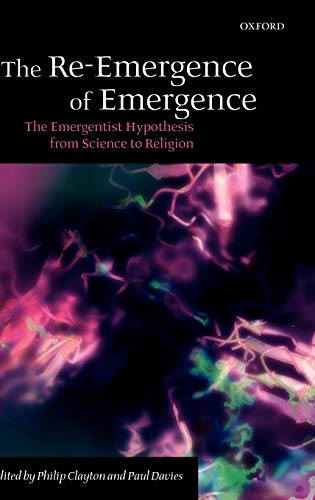 9780199287147: The Re-Emergence of Emergence: The Emergentist Hypothesis from Science to Religion