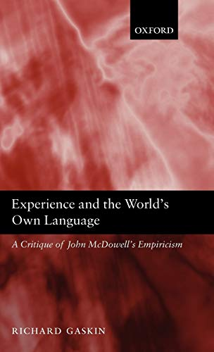 9780199287253: Experience and the World's Own Language: A Critique of John McDowell's Empiricism