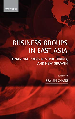 9780199287345: Business Groups in East Asia: Financial Crisis, Restructuring, and New Growth