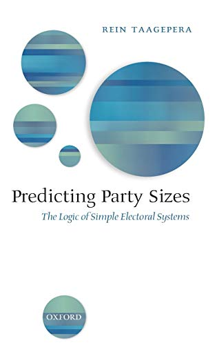 9780199287741: Predicting Party Sizes: The Logic of Simple Electoral Systems