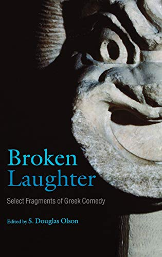 9780199287857: Broken Laughter: Select Fragments of Greek Comedy