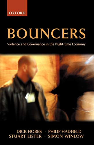 9780199288007: Bouncers: Violence and Governance in the Night-Time Economy