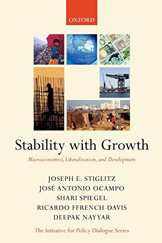 9780199288144: Stability with Growth: Macroeconomics, Liberalization and Development (Initiative for Policy Dialogue)