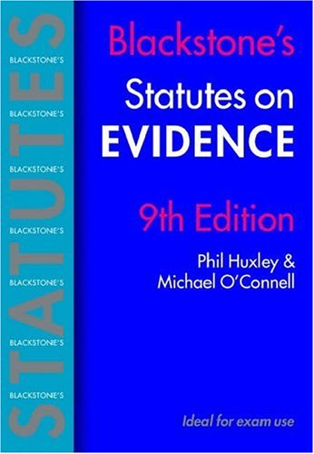 Blackstone's Statutes on Evidence (Blackstone's Statute Book Series) (0199288283) by Huxley, Phil; O'Connell, Michael
