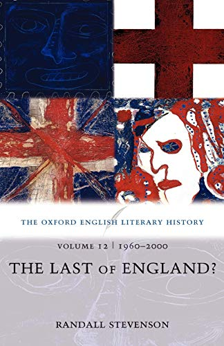 9780199288359: The Oxford English Literary History: The Last of England?: 1960-2000: 1960-2000 - The Last of England? v. 12