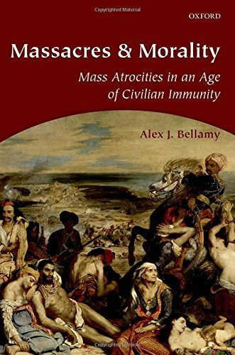 9780199288427: Massacres and Morality: Mass Atrocities in an Age of Civilian Immunity