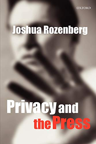 9780199288472: Privacy and the Press