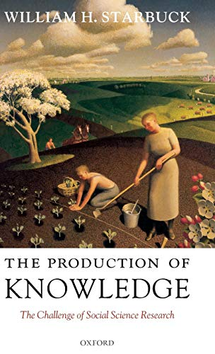 9780199288533: The Production of Knowledge: The Challenge of Social Science Research