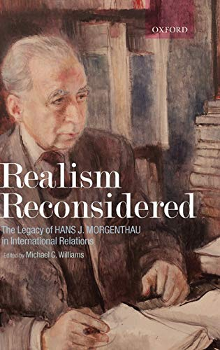 9780199288618: Realism Reconsidered: The Legacy of Hans Morgenthau in International Relations