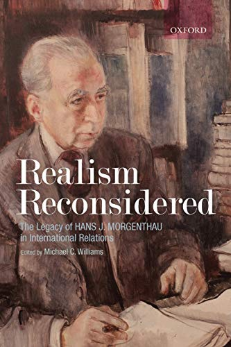 9780199288625: Realism Reconsidered: The Legacy of Hans Morgenthau in International Relations