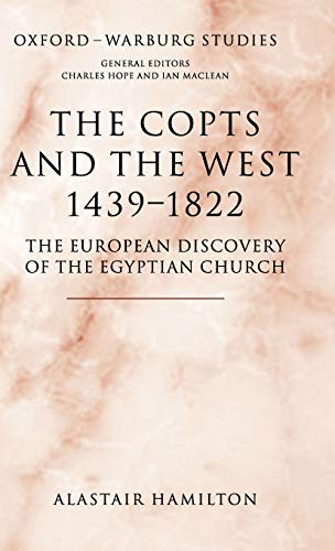 9780199288779: The Copts and the West, 1439-1822: The European Discovery of the Egyptian Church (Oxford-Warburg Studies)