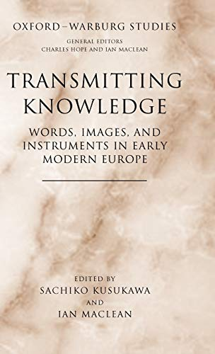 9780199288786: Transmitting Knowledge: Words, Images, and Instruments in Early Modern Europe (Oxford-Warburg Studies)