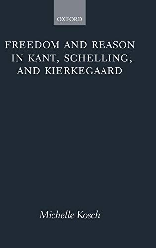 9780199289110: Freedom and Reason in Kant, Schelling, and Kierkegaard