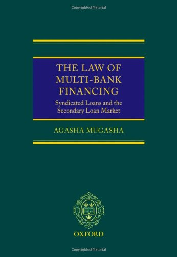 The Law of Multi-Bank Financing: Syndicated Loans and the Secondary Loan Market: Mugasha, Agasha