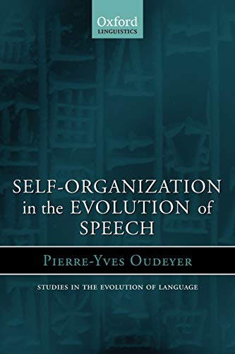 9780199289158: Self-Organization in the Evolution of Speech (Oxford Studies in the Evolution of Language)