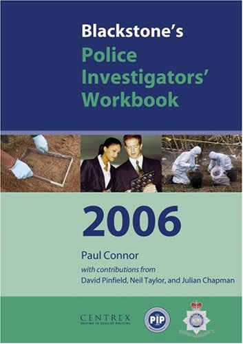 Blackstone's Police Investigators' Workbook (Blackstone's Police Manuals) (0199289190) by Paul Connor; David Pinfield; Neil Taylor; Julian Chapman