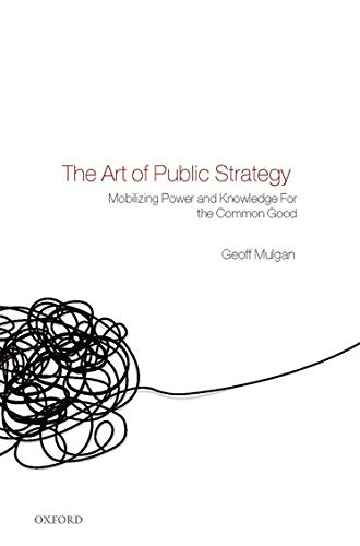 9780199289646: The Art of Public Strategy: Mobilizing Power and Knowledge for the Common Good