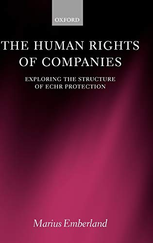 9780199289837: The Human Rights of Companies: Exploring the Structure of ECHR Protection