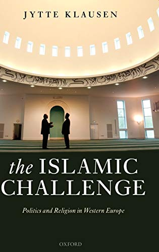 9780199289929: The Islamic Challenge: Politics and Religion in Western Europe