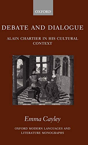 Debate And Dialogue. Alain Chartier In His Cultural Context.