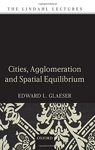 9780199290444: Cities, Agglomeration, and Spatial Equilibrium (The Lindahl Lectures)