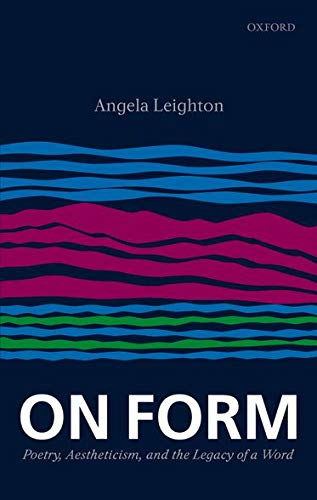 9780199290604: On Form: Poetry, Aestheticism, and the Legacy of a Word