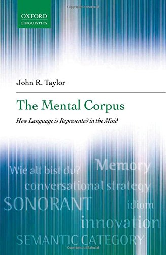 9780199290802: The Mental Corpus: How Language is Represented in the Mind (Oxford Linguistics)