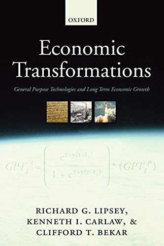 9780199290895: Economic Transformations: General Purpose Technologies and Long Term Economic Growth